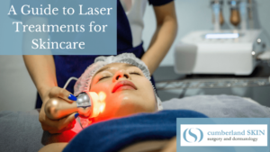 Learn About Laser Treatments From Cumberland Skin