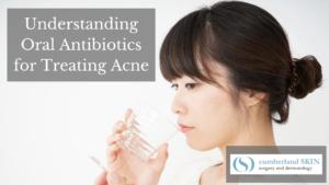 Using Oral Antibiotics To Treat Acne-prone Skin
